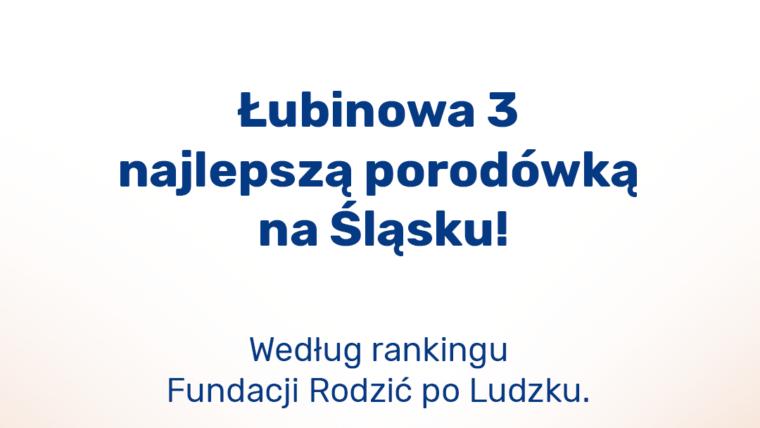 Łubinowa najlepszą porodówką w województwie śląskim!